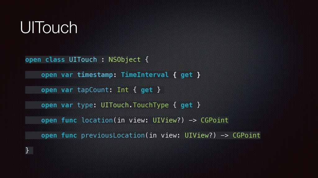 UITouch open class UITouch : NSObject { open va...