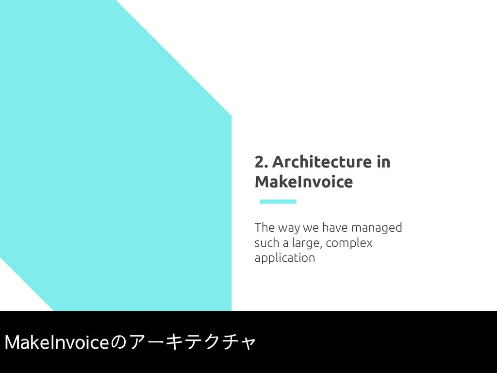 2. Architecture in MakeInvoice The way we have ...