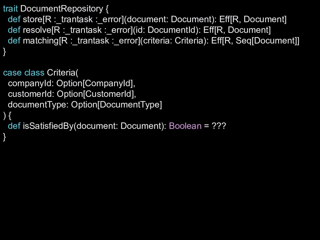 trait DocumentRepository { def store[R :_tranta...