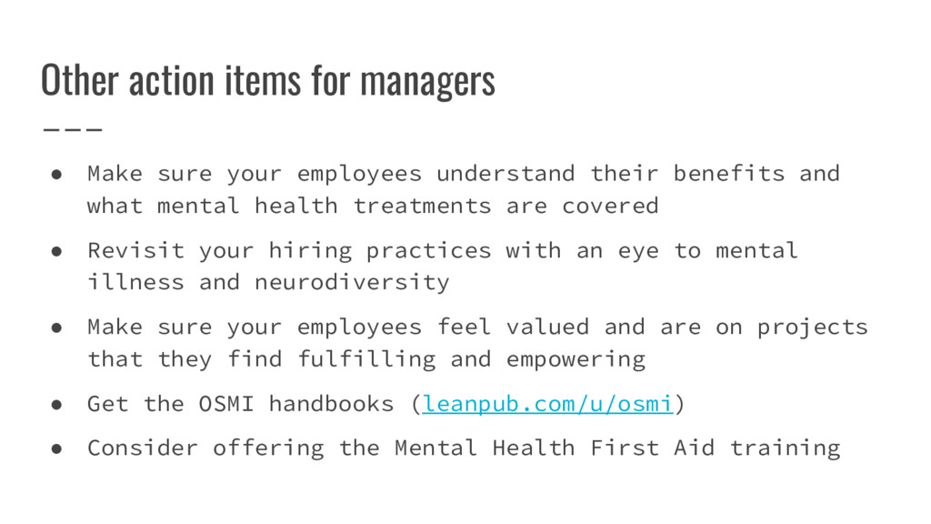 Other action items for managers ● Make sure you...