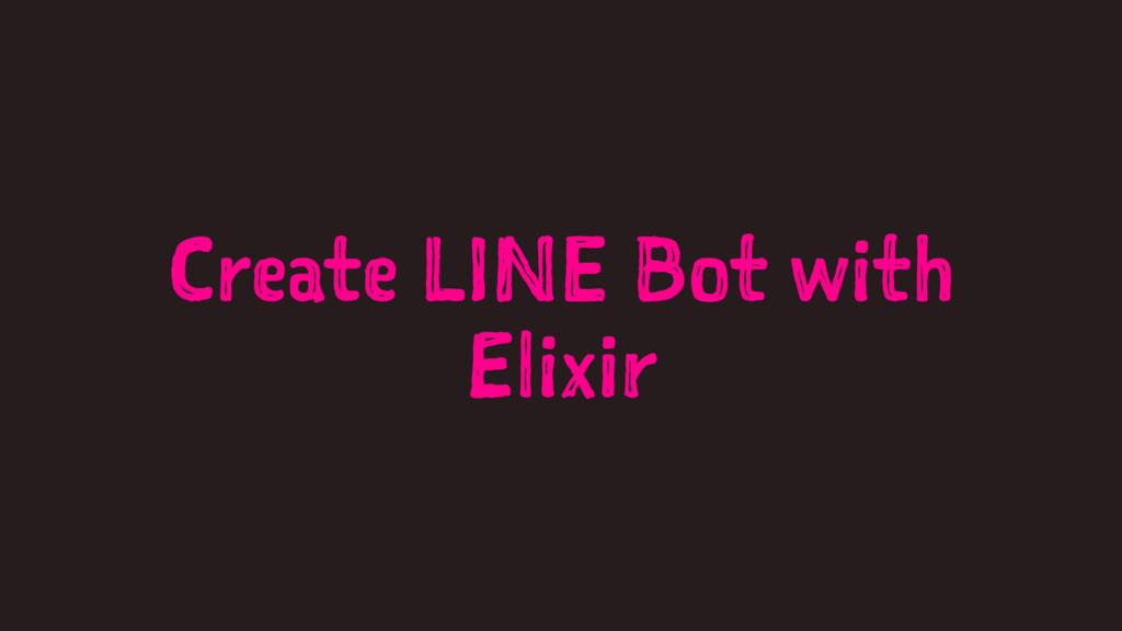 Create LINE Bot with Elixir