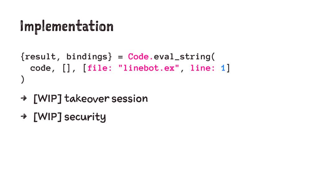 Implementation {result, bindings} = Code.eval_s...