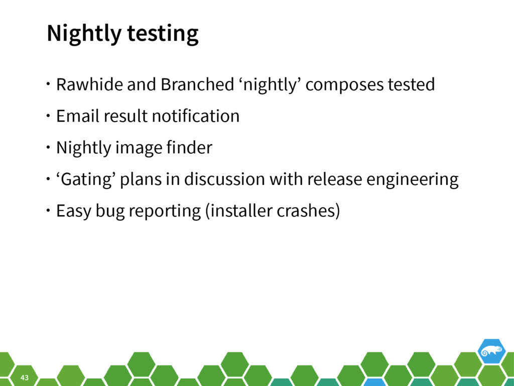 43 Nightly testing • Rawhide and Branched 'nigh...