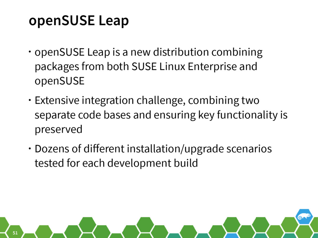 51 openSUSE Leap • openSUSE Leap is a new distr...