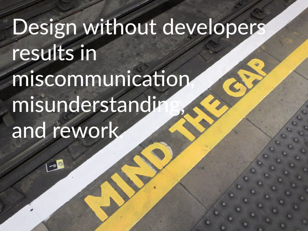 Design without developers results in miscommuni...