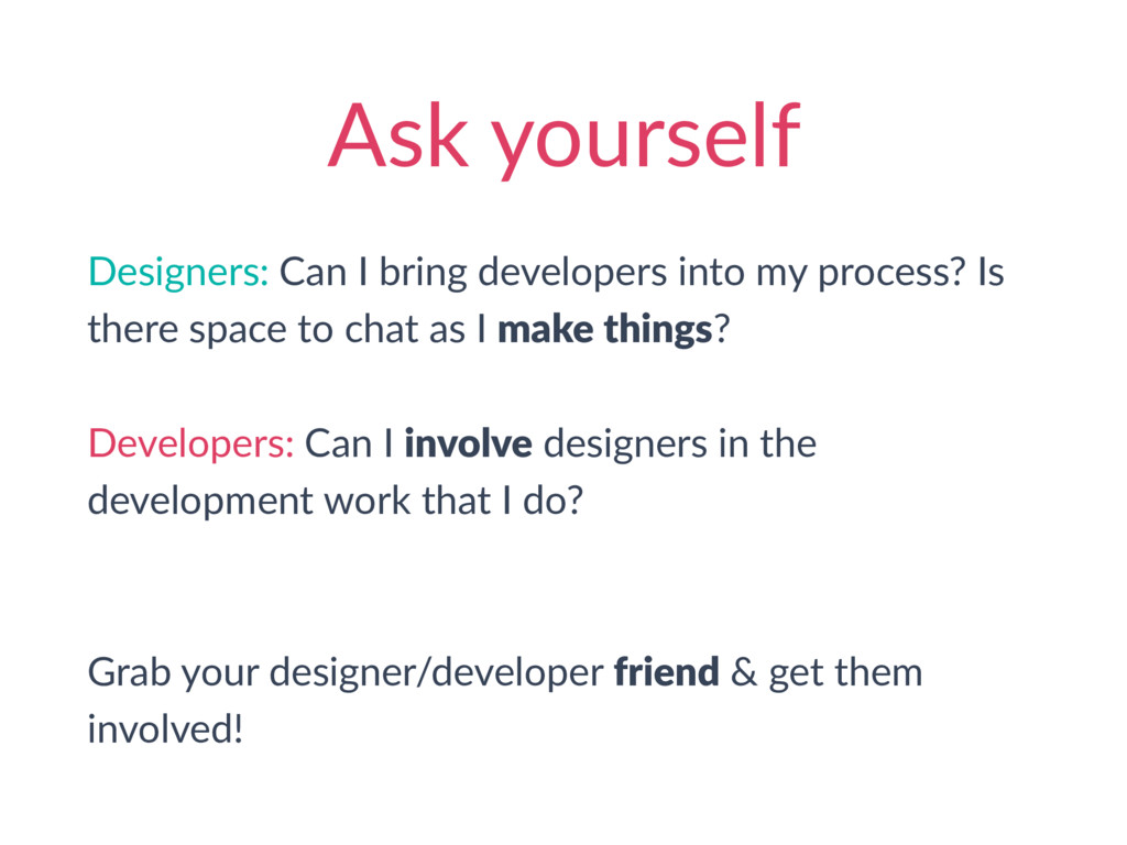 Ask yourself Designers: Can I bring developers ...
