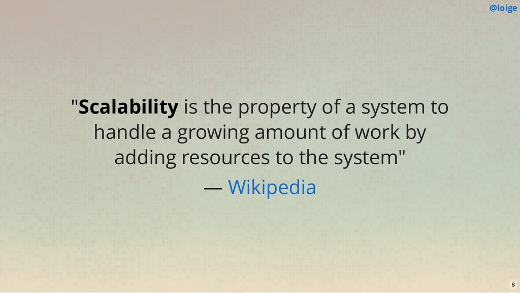 """""""Scalability is the property of a system to han..."""