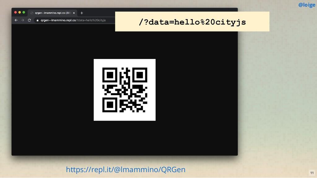 /?data=hello%20cityjs https://repl.it/@lmammino...