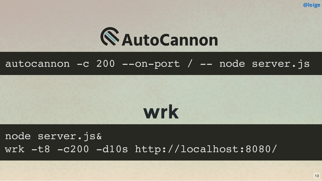 autocannon -c 200 --on-port / -- node server.js...