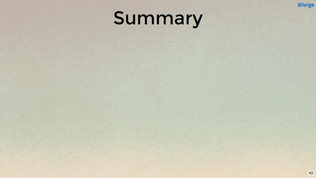 Summary @loige 43
