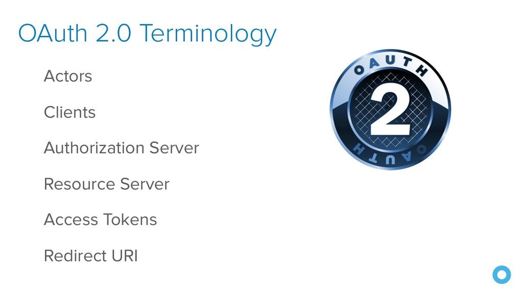 OAuth 2.0 Terminology Actors Clients Authorizat...