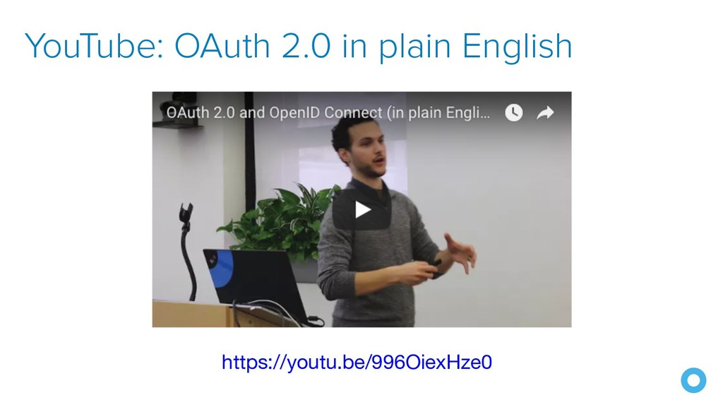 YouTube: OAuth 2.0 in plain English https://you...