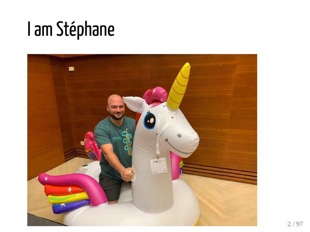 I am Stéphane 2 / 97