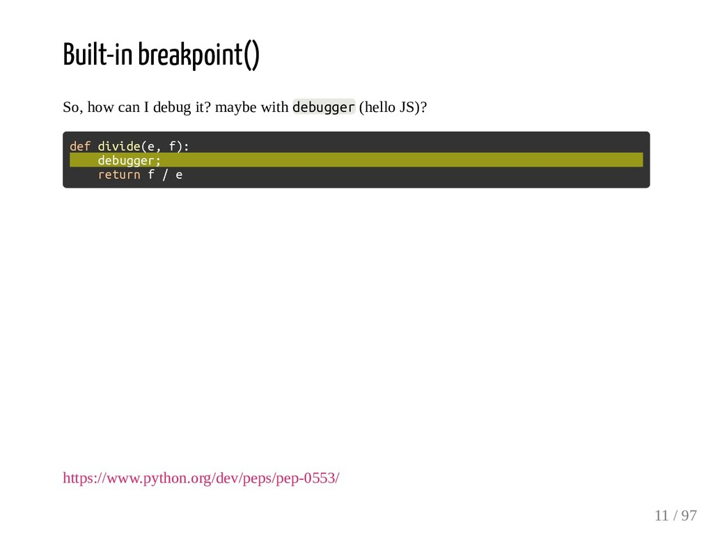 Built-in breakpoint() So, how can I debug it? m...