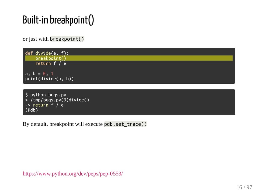 Built-in breakpoint() or just with breakpoint()...