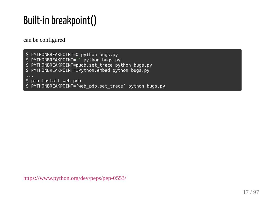 Built-in breakpoint() can be configured $ PYTHO...