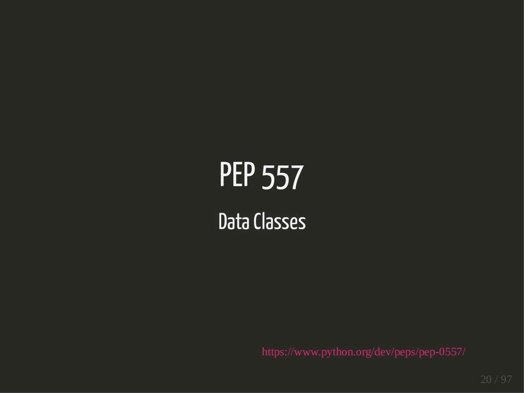 PEP 557 Data Classes https://www.python.org/dev...