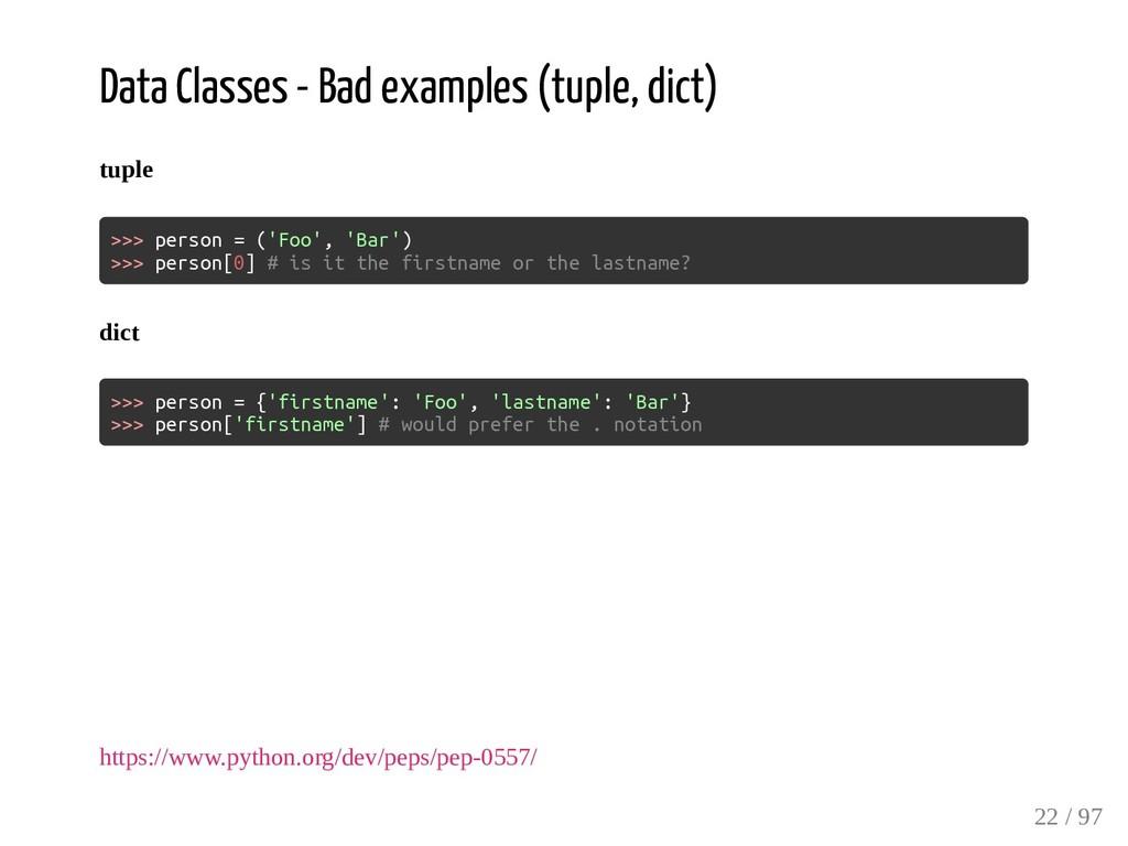 Data Classes - Bad examples (tuple, dict) tuple...