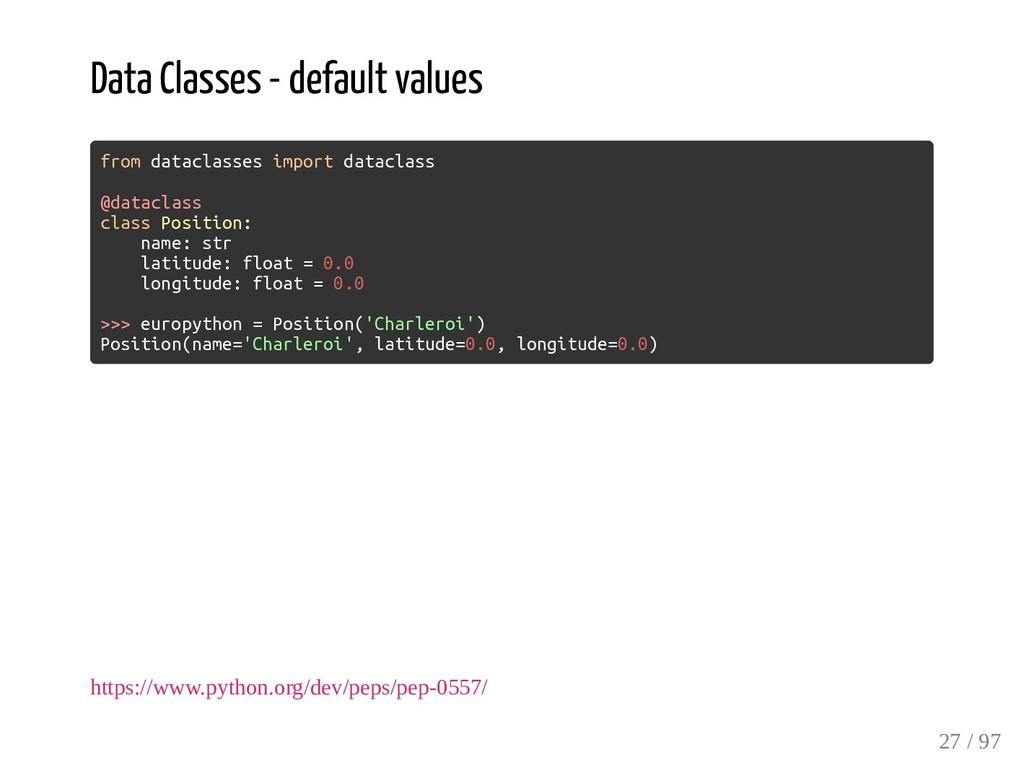 Data Classes - default values from dataclasses ...