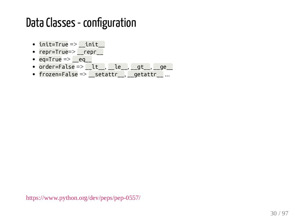 Data Classes - con guration init=True => __init...