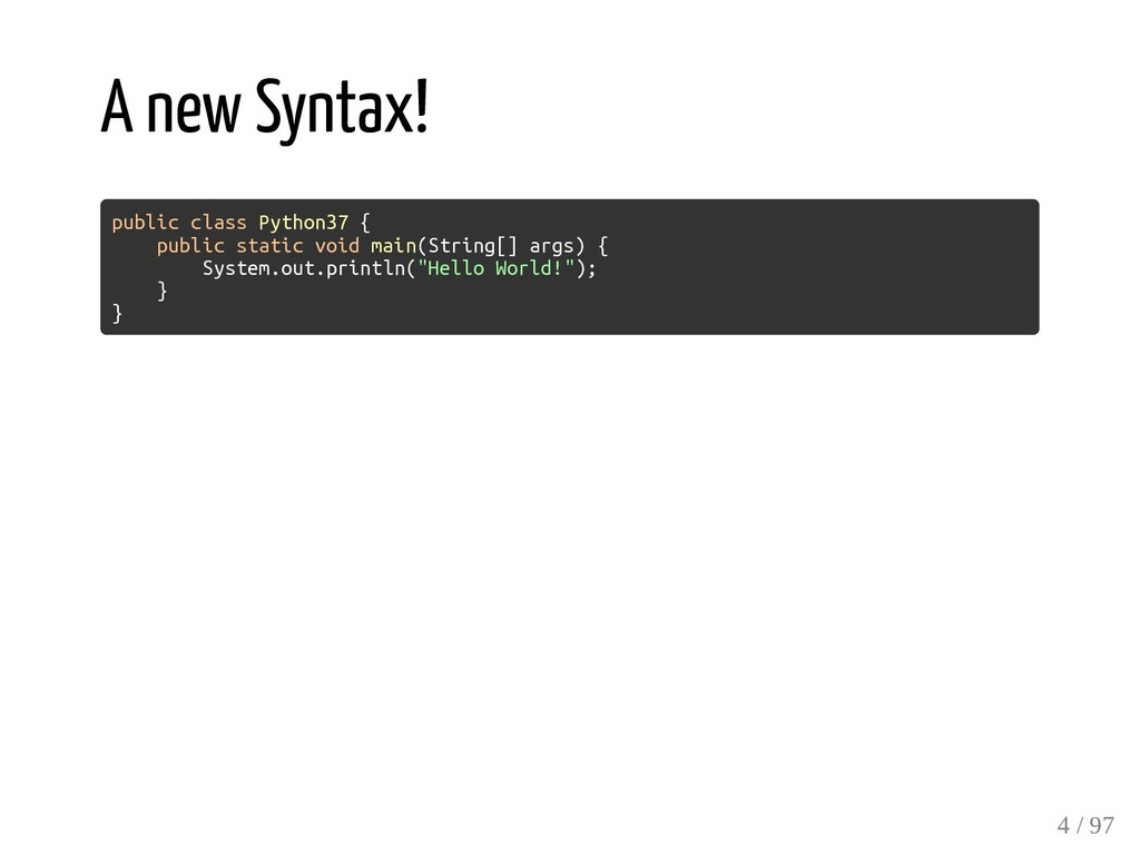 A new Syntax! public class Python37 { public st...