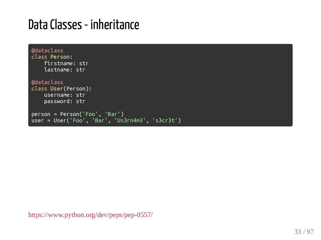 Data Classes - inheritance @dataclass class Per...