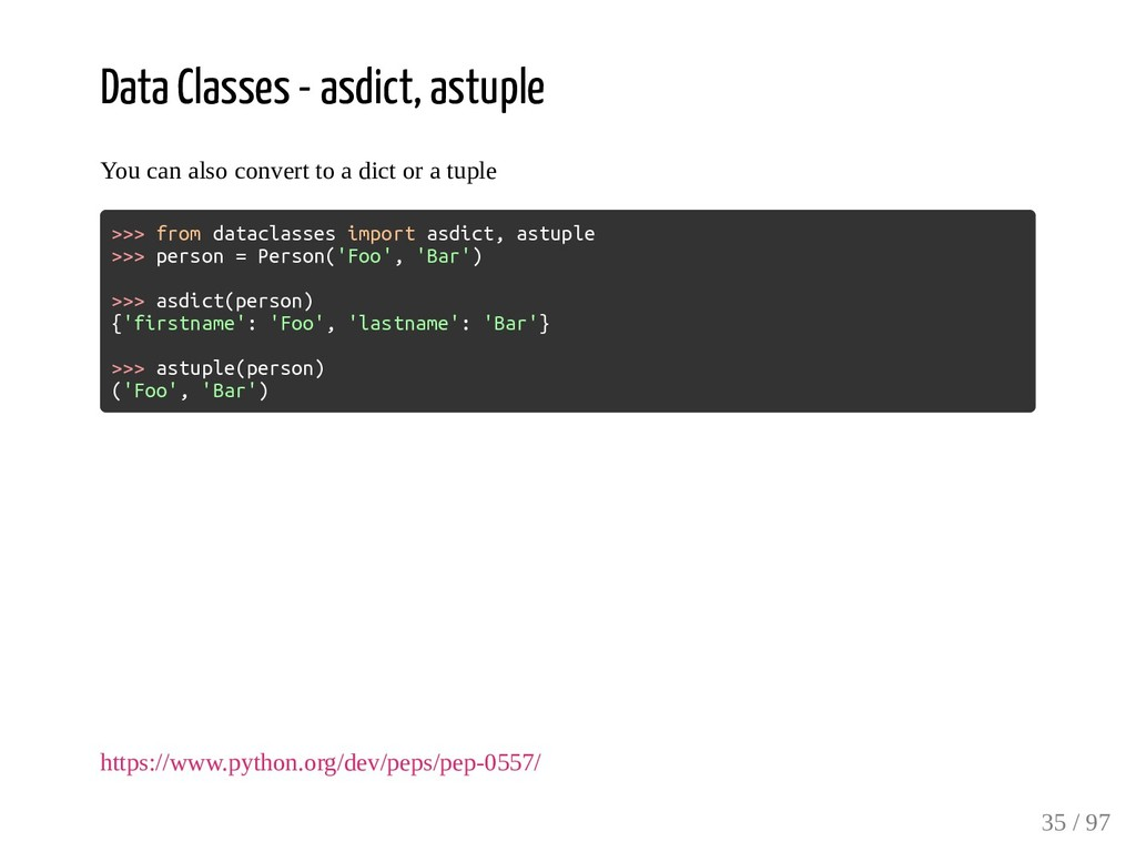 Data Classes - asdict, astuple You can also con...