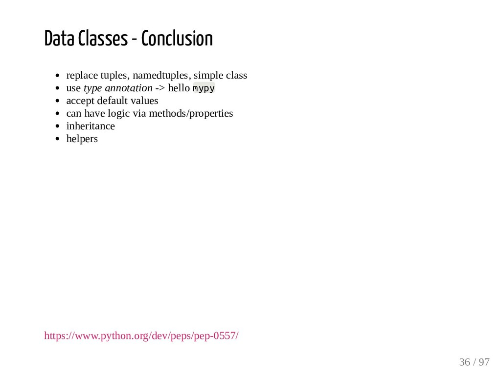 Data Classes - Conclusion replace tuples, named...