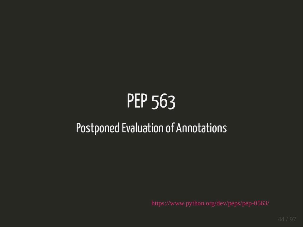 PEP 563 Postponed Evaluation of Annotations htt...