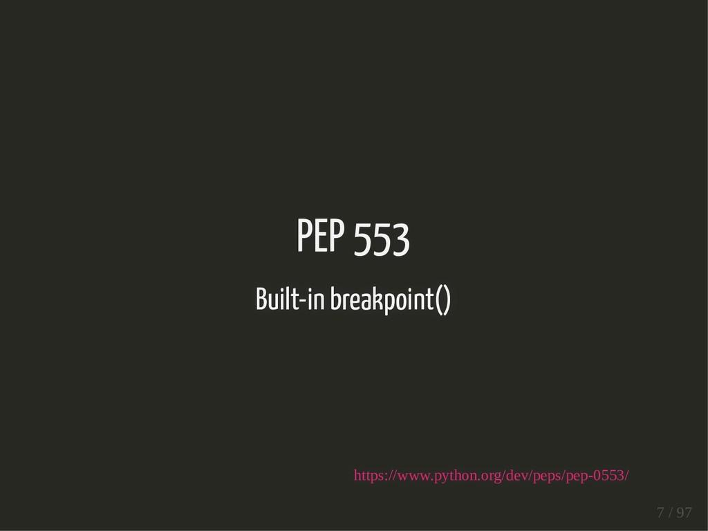 PEP 553 Built-in breakpoint() https://www.pytho...