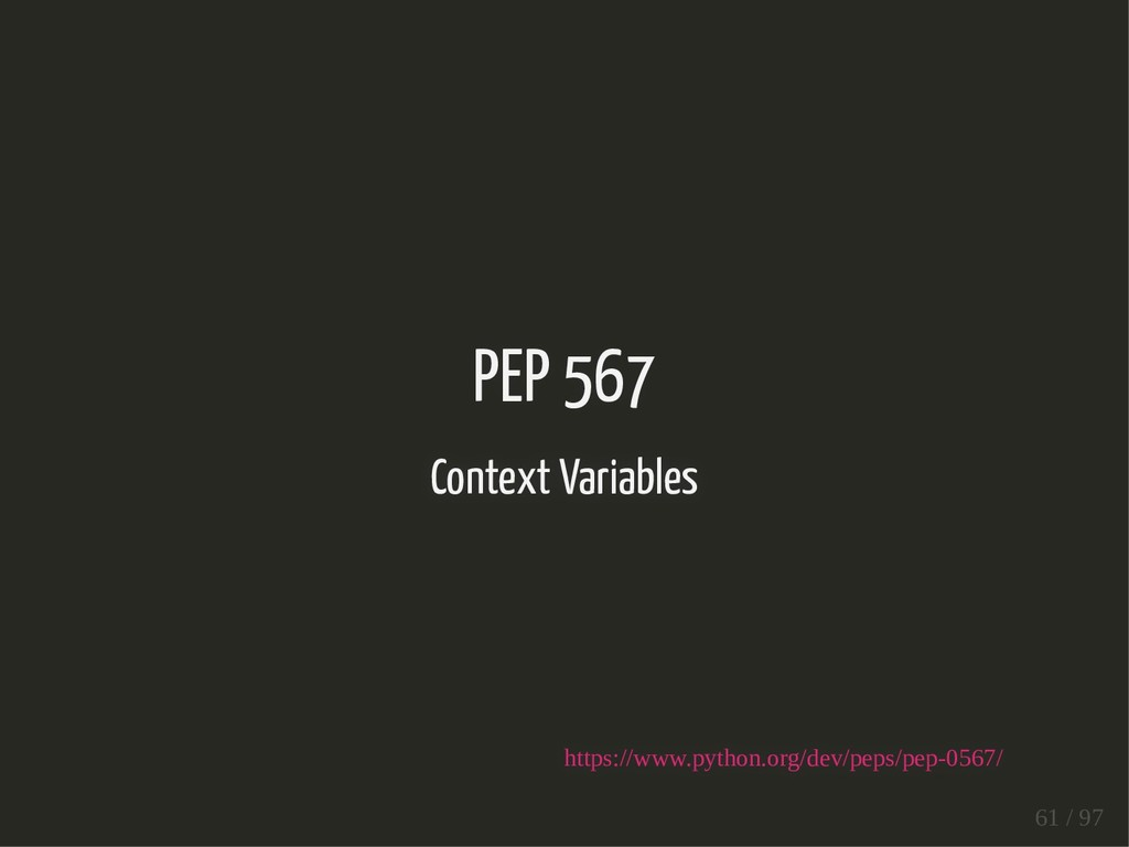 PEP 567 Context Variables https://www.python.or...