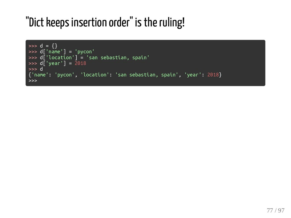 """""""Dict keeps insertion order"""" is the ruling! >>>..."""
