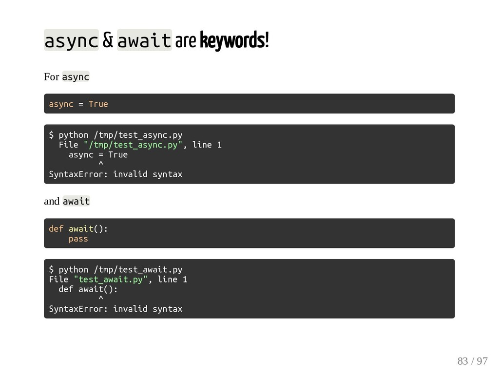async & await are keywords! For async async = T...
