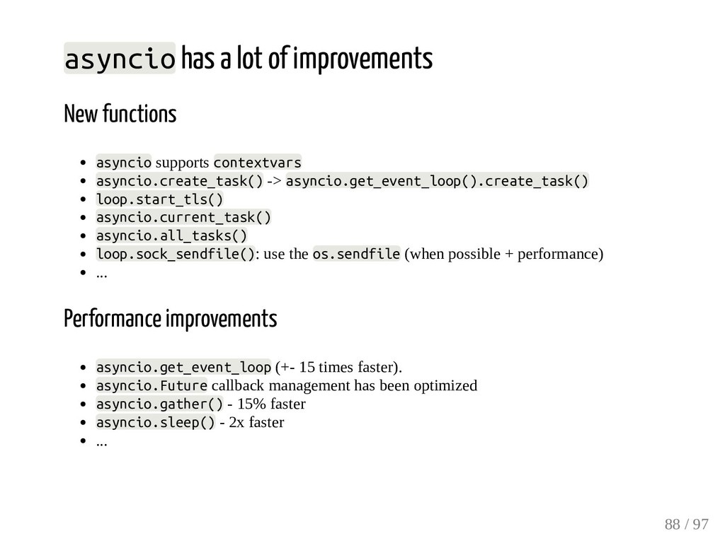 asyncio has a lot of improvements New functions...