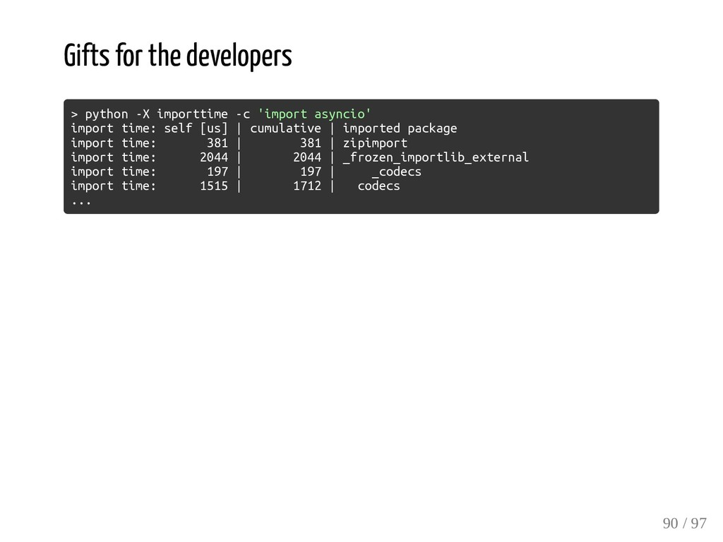 Gifts for the developers > python -X importtime...