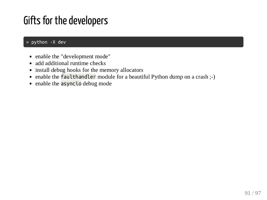 Gifts for the developers > python -X dev enable...