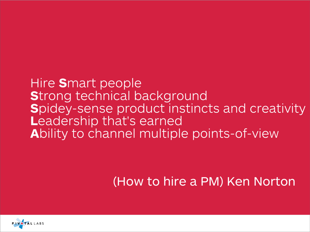(How to hire a PM) Ken Norton Hire Smart people...