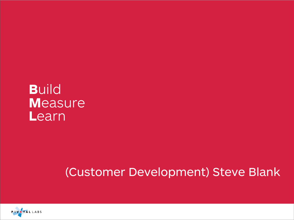 (Customer Development) Steve Blank Build Measur...
