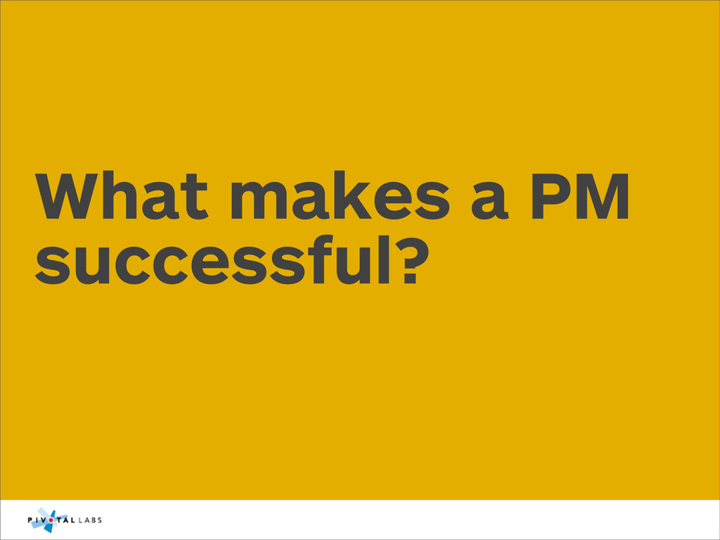 What makes a PM successful?
