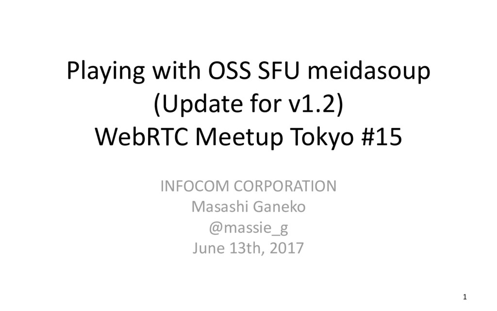 Playing with OSS SFU meidasoup (Update for v1.2...