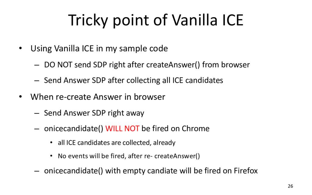 Tricky point of Vanilla ICE • Using Vanilla ICE...