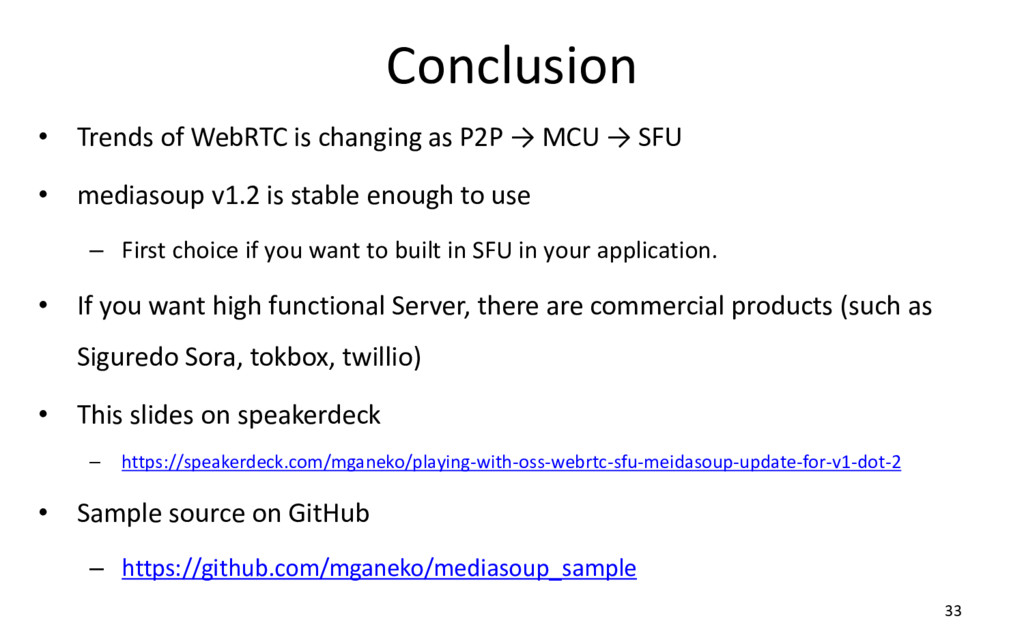 Conclusion • Trends of WebRTC is changing as P2...