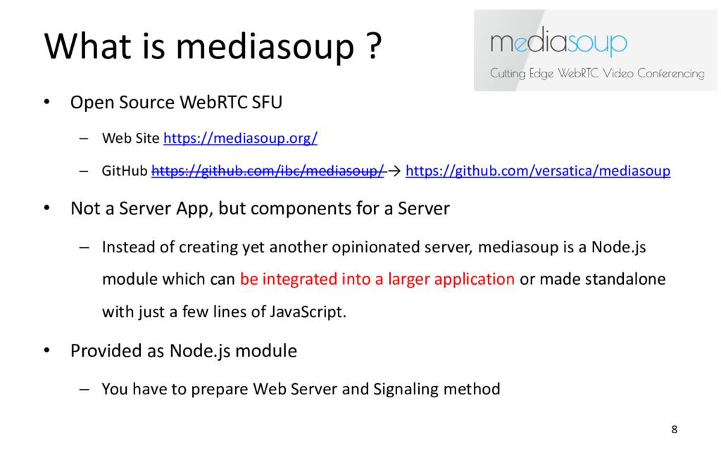 What is mediasoup ? • Open Source WebRTC SFU – ...