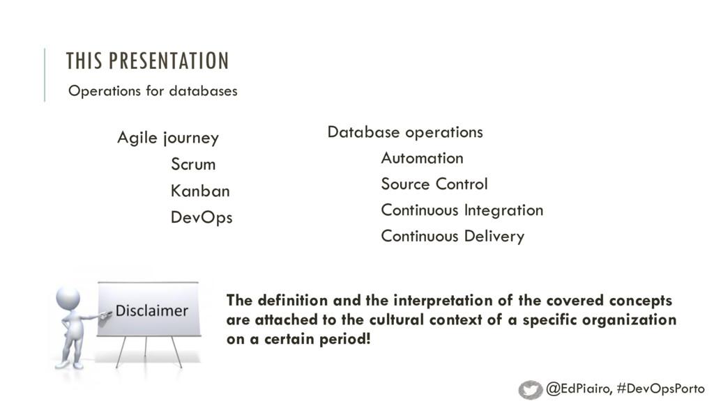 THIS PRESENTATION Agile journey Scrum Kanban De...