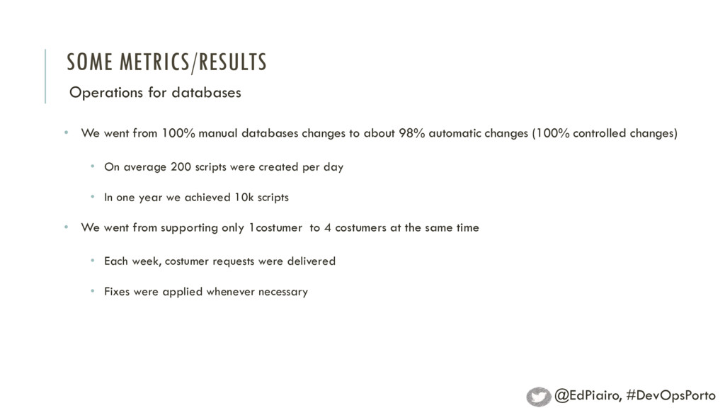 SOME METRICS/RESULTS Operations for databases •...
