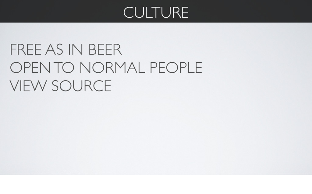 CULTURE FREE AS IN BEER OPEN TO NORMAL PEOPLE V...