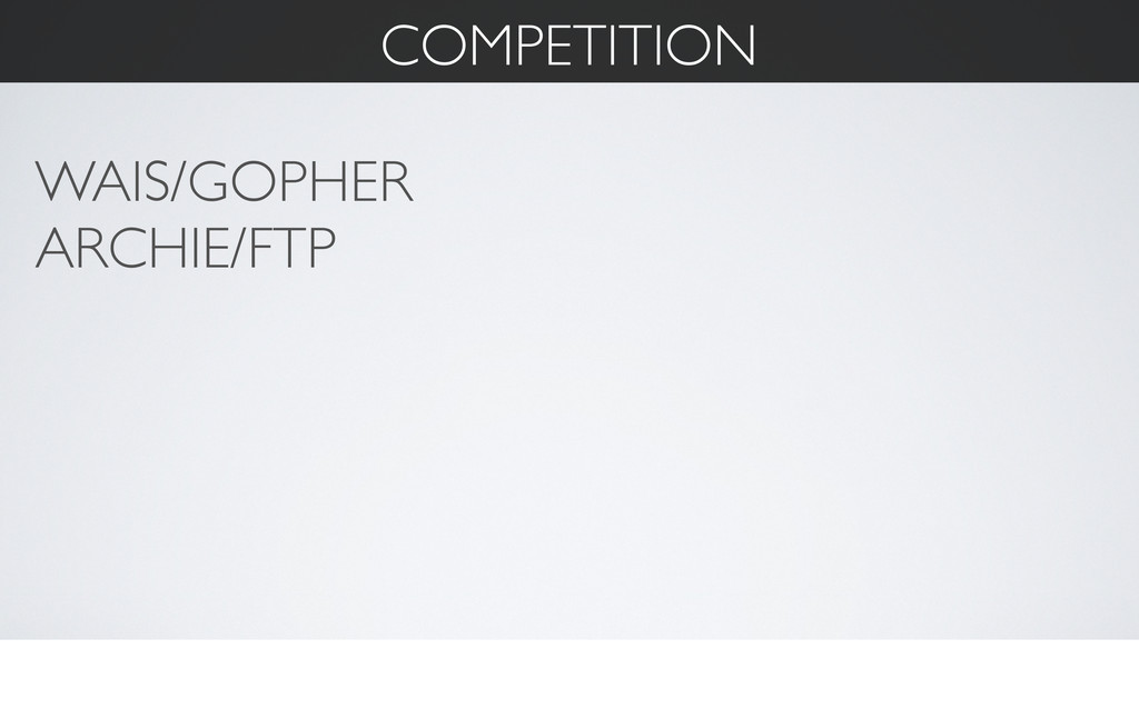COMPETITION WAIS/GOPHER ARCHIE/FTP