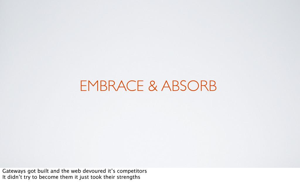EMBRACE & ABSORB Gateways got built and the web...