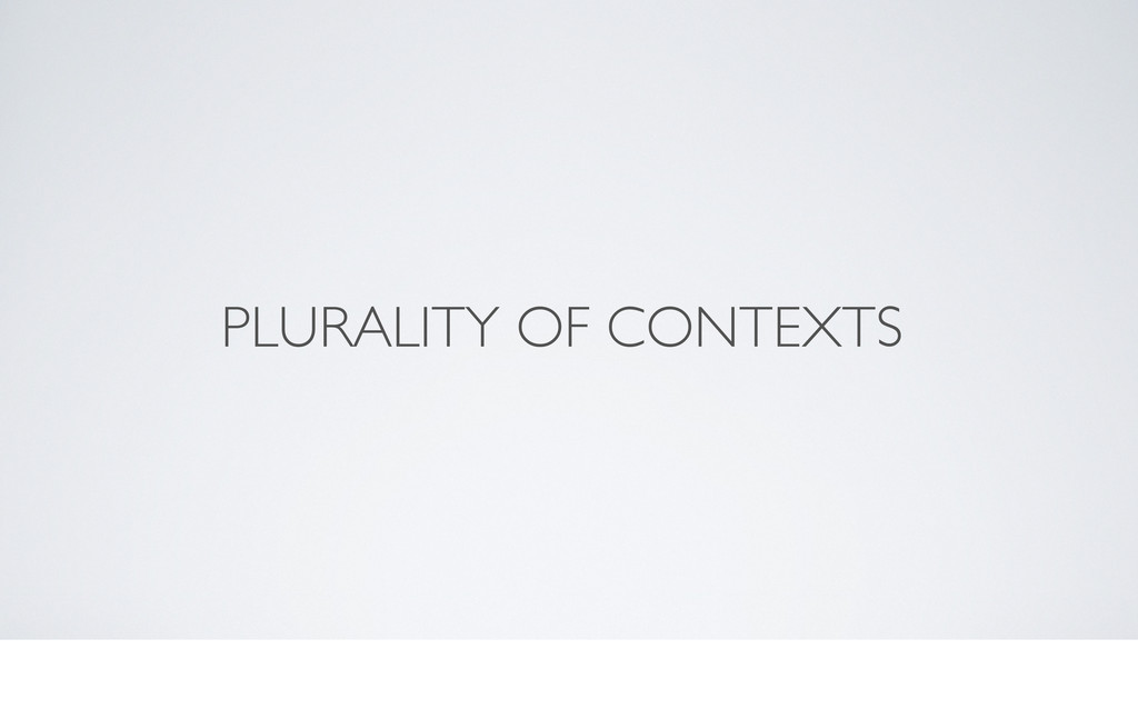 PLURALITY OF CONTEXTS