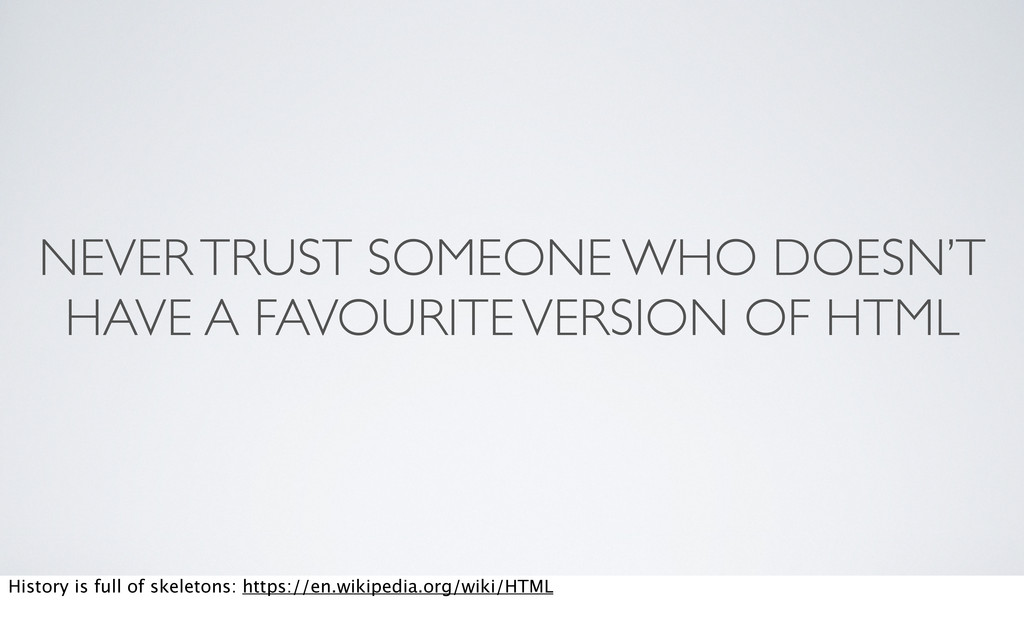 NEVER TRUST SOMEONE WHO DOESN'T HAVE A FAVOURIT...